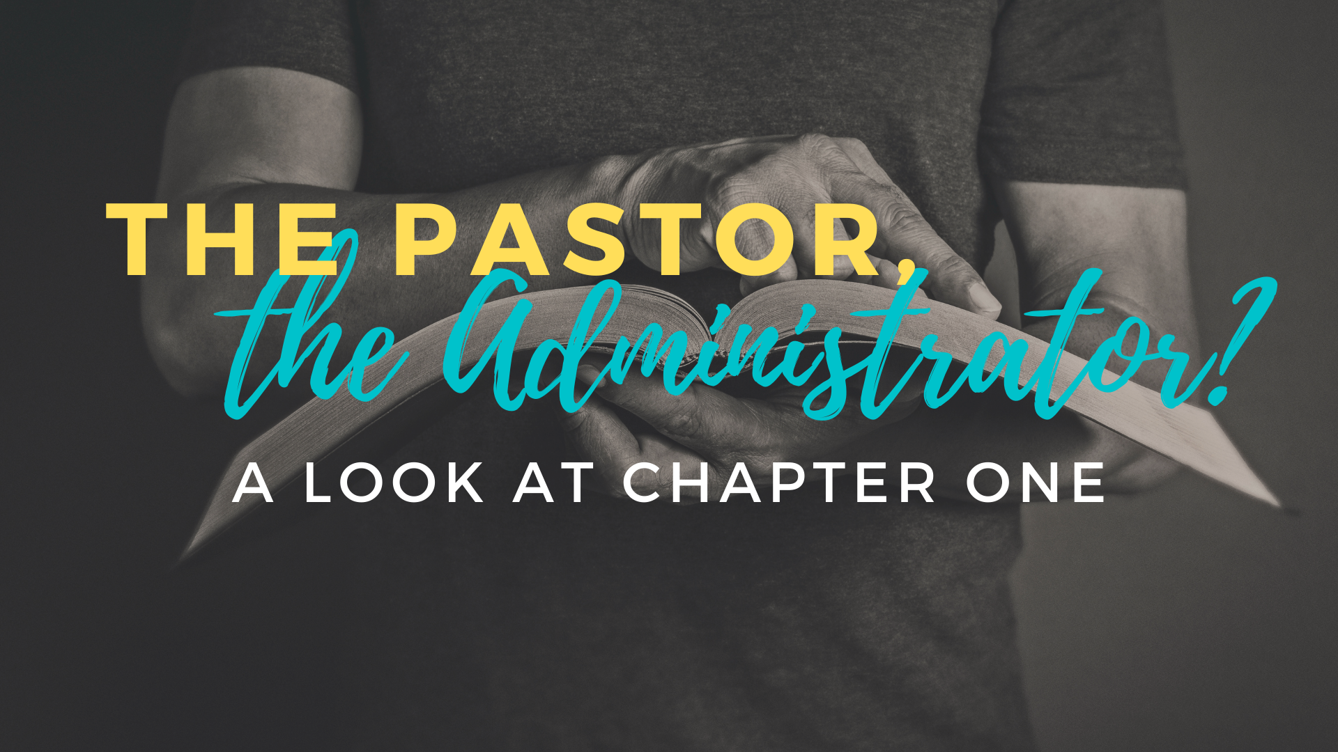 The Pastor, the Administrator?